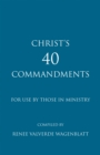 Christ's 40 Commandments for Use by Those in Ministry - eBook