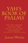 Yah's Book of Psalms : For I Shall Proclaim the Name of Yah, Oh, Tell the Greatness of Our Creator! -Deuteronomy 32:3 (New Jerusalem Bible) - eBook