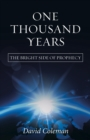 One Thousand Years : The Bright Side of Prophecy - eBook