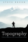 Topography : A Pastor's Reflection on the Terrain Between Sundays - eBook