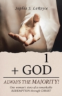 1  + God Always the Majority! : One Woman's Story of a Remarkable Redemption Through Christ - eBook