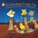 The Christmas Easter Tale : The Three Wise Cats and the Colored Eggs of Easter - eBook