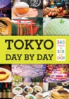 Tokyo: Day by Day : 365 Things to See and Do! - Book