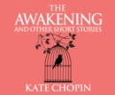 The Awakening and Other Short Stories - eAudiobook