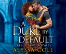 A Duke by Default - eAudiobook