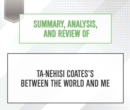 Summary, Analysis, and Review of Ta-Nehisi Coates's Between the World and Me - eAudiobook