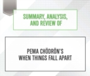 Summary, Analysis, and Review of Pema Chodron's When Things Fall Apart - eAudiobook