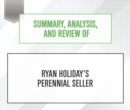 Summary, Analysis, and Review of Ryan Holiday's Perennial Seller - eAudiobook