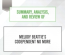 Summary, Analysis, and Review of Melody Beattie's Codependent No More - eAudiobook
