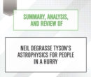 Summary, Analysis, and Review of Neil deGrasse Tyson's Astrophysics for People in a Hurry - eAudiobook