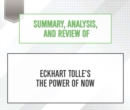 Summary, Analysis, and Review of Eckhart Tolle's The Power of Now - eAudiobook