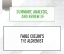 Summary, Analysis, and Review of Paulo Coelho's The Alchemist - eAudiobook