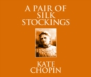 A Pair of Silk Stockings - eAudiobook