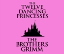 The Twelve Dancing Princesses - eAudiobook