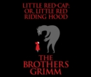 Little Red-Cap (or, Little Red Riding Hood) - eAudiobook