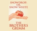 Snowdrop (or, Snow White) - eAudiobook