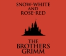 Snow-White and Rose-Red - eAudiobook
