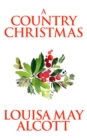 Country Christmas, A - eBook