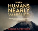 When Humans Nearly Vanished - eAudiobook