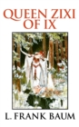 Queen Zixi of Ix - eBook