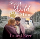 Sweet Wild of Mine - eAudiobook