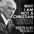 Why I Am Not a Christian - eAudiobook