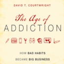 The Age of Addiction - eAudiobook