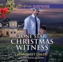 Lone Star Christmas Witness - eAudiobook