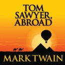 Tom Sawyer, Abroad - eAudiobook