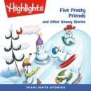 Five Frosty Friends and Other Snowy Stories - eAudiobook