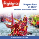 Dragons Race in the Water and Other Real Chinese Stories - eAudiobook