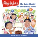 The Cake Master and Other Birthday Stories - eAudiobook