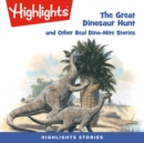 The Great Dinosaur Hunt and Other Dino-Mite Stories - eAudiobook