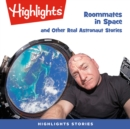 Roommates in Space and Other Real Astronaut Stories - eAudiobook