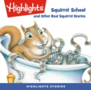 Squirrel School and Other Real Squirrel Stories - eAudiobook