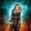The Rebellious Sister - eAudiobook