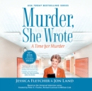 Murder, She Wrote : A Time for Murder - eAudiobook