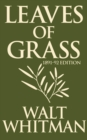 Leaves of Grass: 1891-1892 Editon - eBook