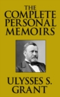 The Complete Personal Memoirs - eBook
