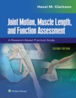 Joint Motion, Muscle Length, and Function Assessment : A Research-Based Practical Guide - Book