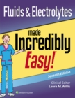 Fluids & Electrolytes Made Incredibly Easy - Book