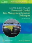 Comprehensive Atlas of Ultrasound-Guided Pain Management Injection Techniques - Book