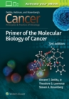 Cancer: Principles and Practice of Oncology Primer of Molecular Biology in Cancer - Book