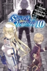Is It Wrong to Try to Pick Up Girls in a Dungeon? Sword Oratoria, Vol. 10 (light novel) - Book