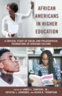 African Americans in Higher Education : A Critical Study of Social and Philosophical Foundations of Africana Culture - Book