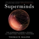 Superminds : The Surprising Power of People and Computers Thinking Together - eAudiobook