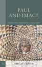Paul and Image : Reading First Corinthians in Visual Terms - eBook