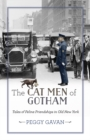 The Cat Men of Gotham : Tales of Feline Friendships in Old New York - eBook