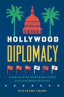 Hollywood Diplomacy : Film Regulation, Foreign Relations, and East Asian Representations - eBook