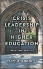 Crisis Leadership in Higher Education : Theory and Practice - Book